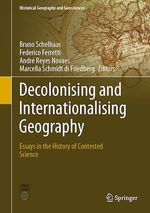 Decolonising and Internationalising Geography  - Bruno Schelhaas - Federico Ferretti - Andre Reyes Novaes - Marcella Schmidt di Friedberg