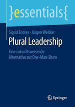 Plural Leadership  - Sigrid Endres - Jurgen Weibler