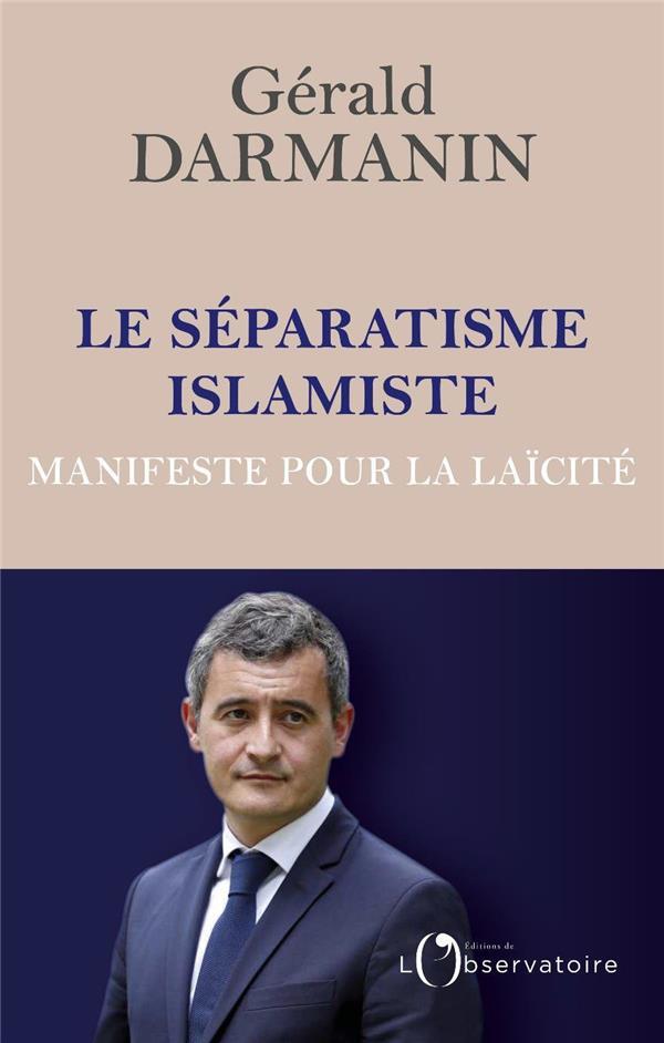 Le séparatisme islamiste ; manifeste pour la laïcité