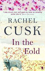 In the Fold  - Rachel Cusk