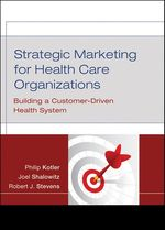 Vente Livre Numérique : Strategic Marketing For Health Care Organizations  - Philip Kotler - Robert J. Stevens - Joel I. Shalowitz