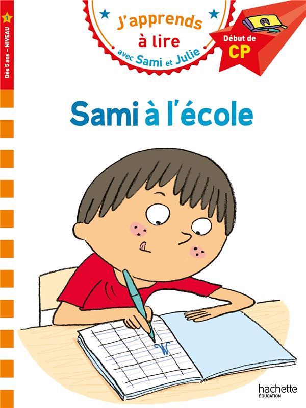 J'apprends à lire avec Sami et Julie ; niveau 1 ; Sami à l'école
