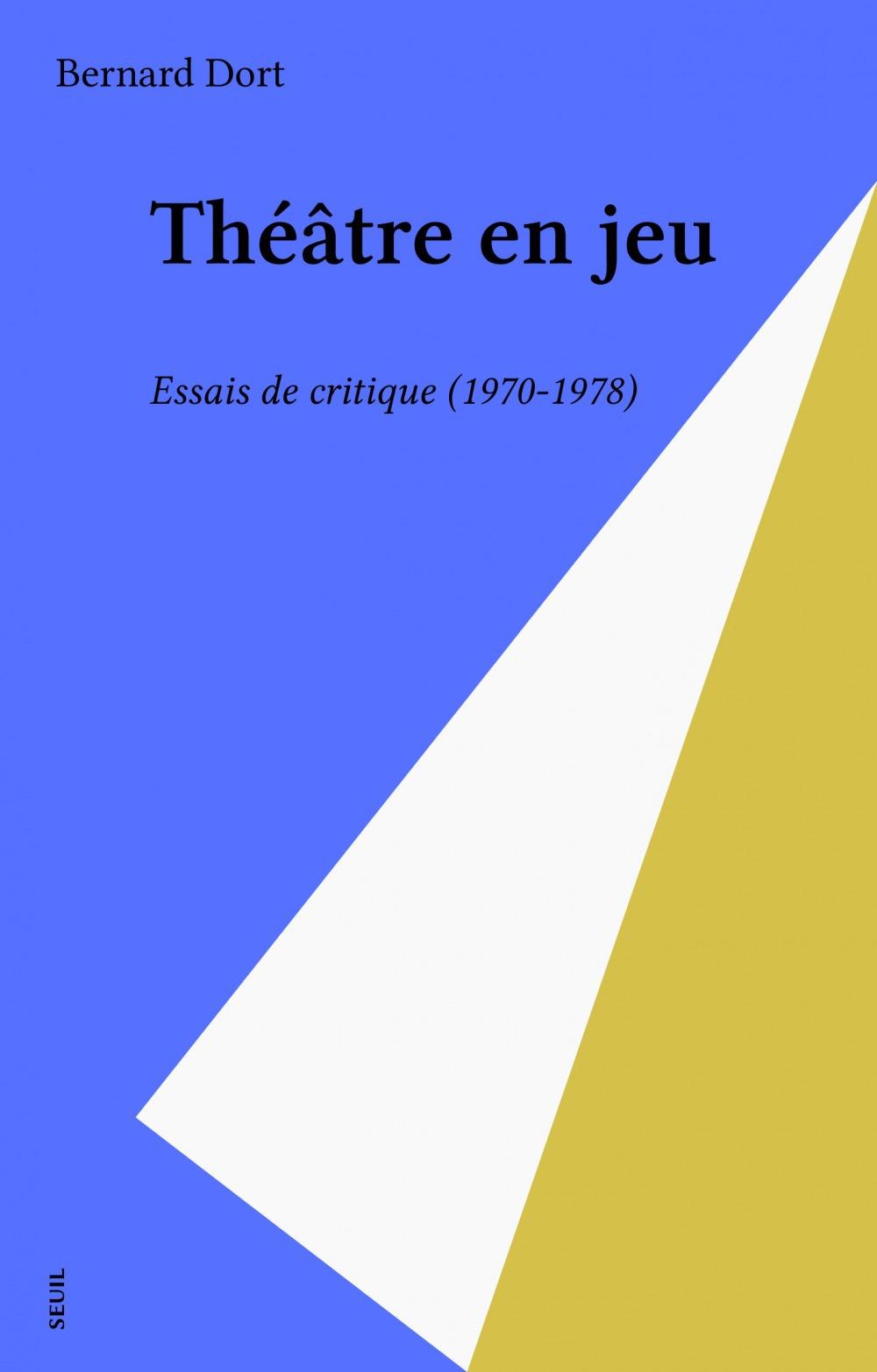 Theatre en jeu. essais de critique (1970-1978)