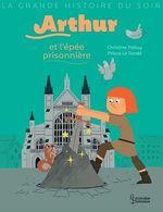 Vente EBooks : Arthur et l'épée prisonnière  - Christine Palluy