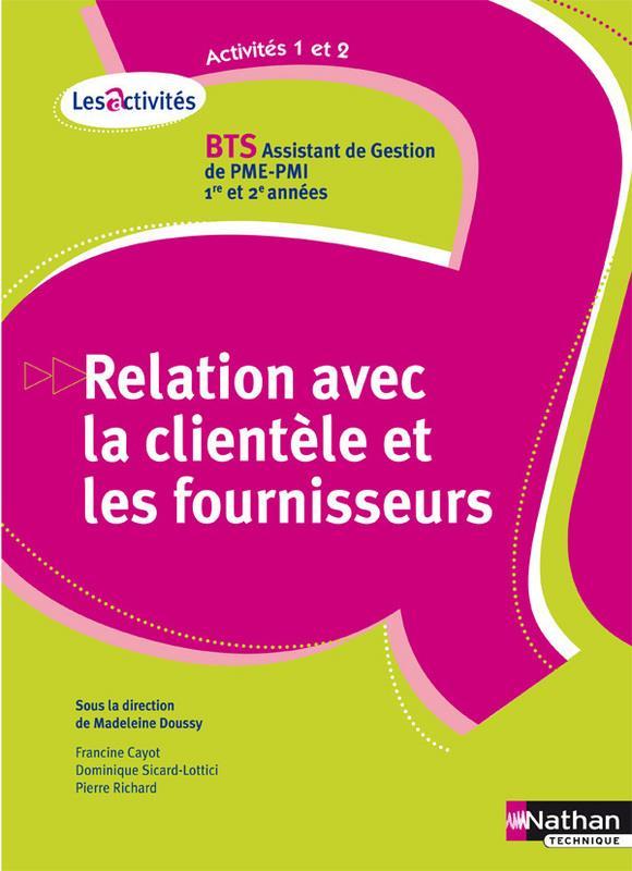 Relation Avec La Clientele Et Les Fournisseurs ; Bts Assistant De Gestion Pme/Pmi 1ere Et 2eme Annee ; Activite 1 Et 2