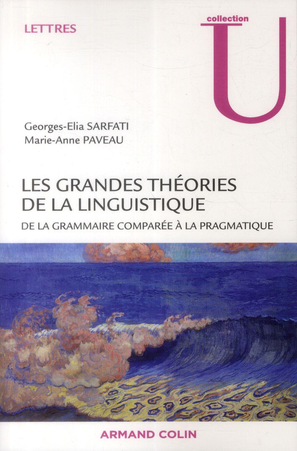 Les grandes théories de la linguistique ; de la grammaire comparée à la pragmatique