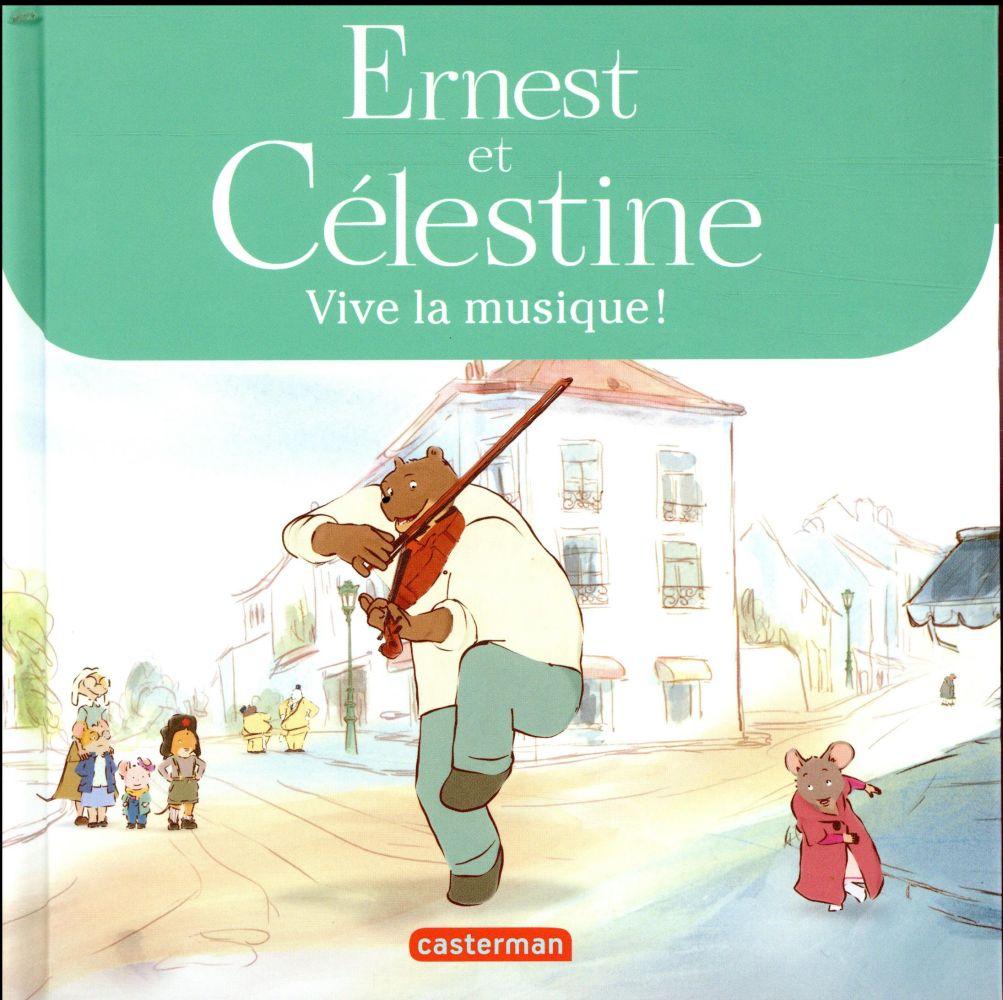 Ernest et Célestine ; vive la musique !