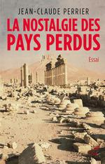 Vente Livre Numérique : La nostalgie des pays perdus  - Jean-Claude PERRIER