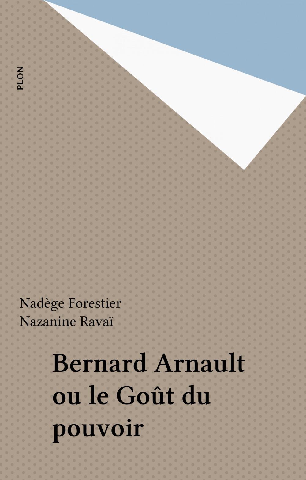 Bernard arnault gout pouvoir