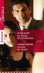 Vente Livre Numérique : Au temps des promesses - L'étoile du destin  - Olivia Gates - Sandra Steffen