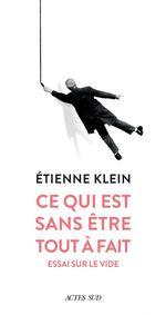 Vente EBooks : Ce qui est sans être tout à fait  - Etienne KLEIN