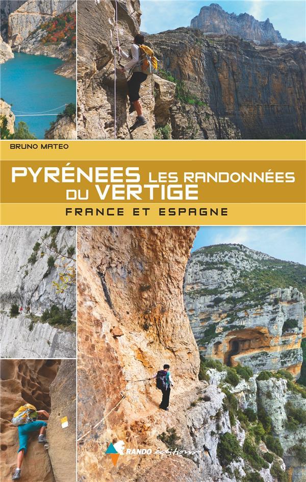 Pyrénées ; les randonnées du vertige