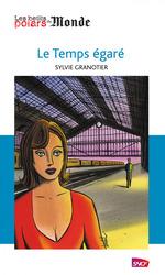 Vente Livre Numérique : Le temps égaré  - Sylvie Granotier