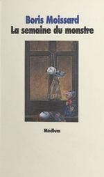 Vente Livre Numérique : La semaine du monstre  - Boris Moissard