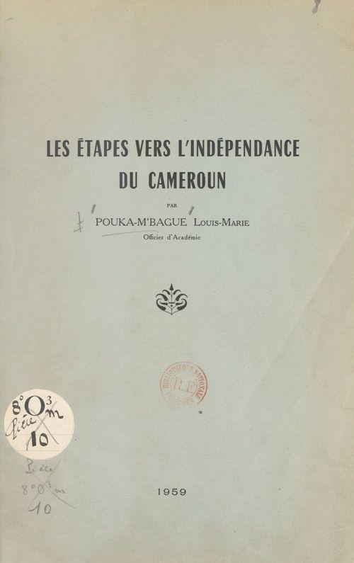 Les étapes vers l'indépendance du Cameroun