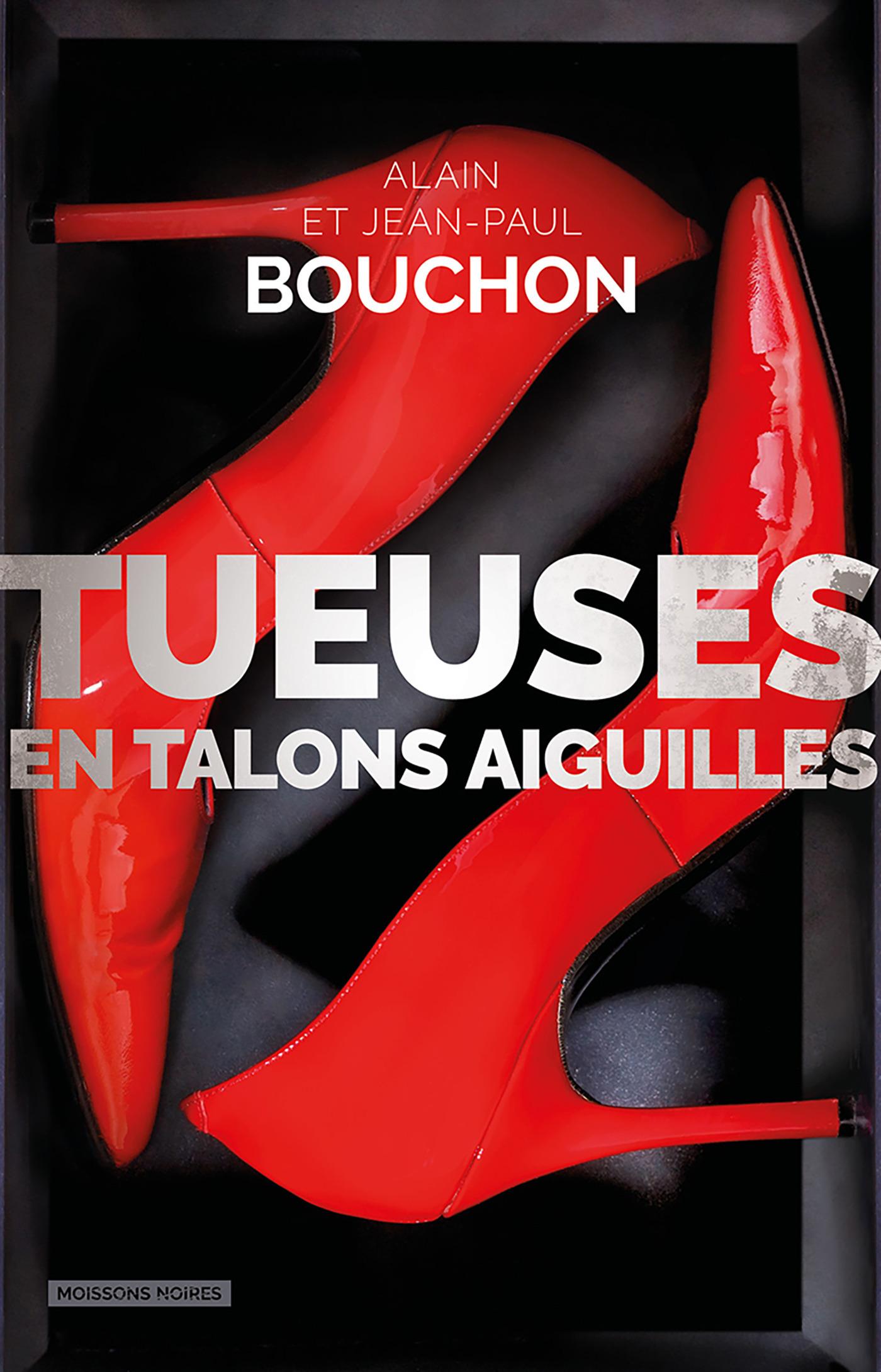 Vente EBooks : Tueuses en talons aiguilles  - Alain Bouchon  - Alain et Jean-Paul Bouchon  - Jean-Pierre Bouchon