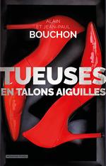 Vente Livre Numérique : Tueuses en talons aiguilles  - Alain Bouchon - Alain et Jean-Paul Bouchon - Jean-Pierre Bouchon
