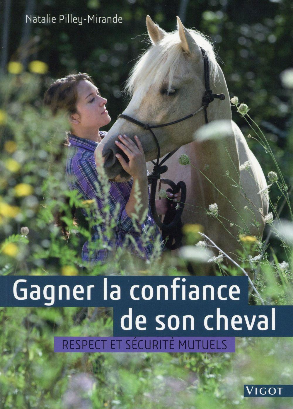 Gagner la confiance de son cheval ; respect et sécurité mutuels