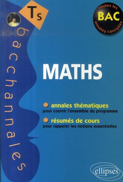 Maths Ts Annales Thematiques Resumes De Cours Toutes Les Annales Corrigees Du Bac