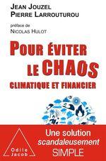 Vente EBooks : Pour éviter le chaos climatique et financier  - Jean JOUZEL - Pierre LARROUTUROU