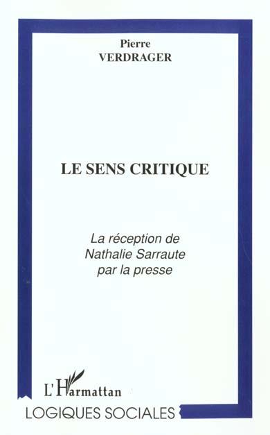 Le Sens Critique ; La Reception De Nathalie Sarraute Par La Presse