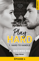 Play Hard Serie - tome 1 épisode 4 Hard to Handle  - K. Bromberg