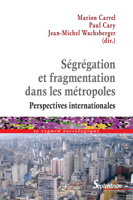 Ségrégation et fragmentation dans les métropoles ; perspectives internationales