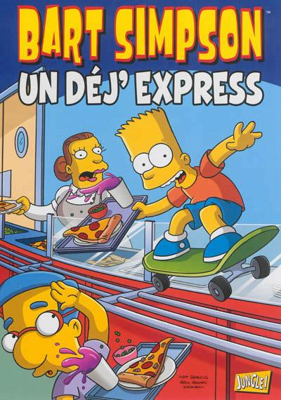 Bart Simpson T.7 ; Un Dej'Express