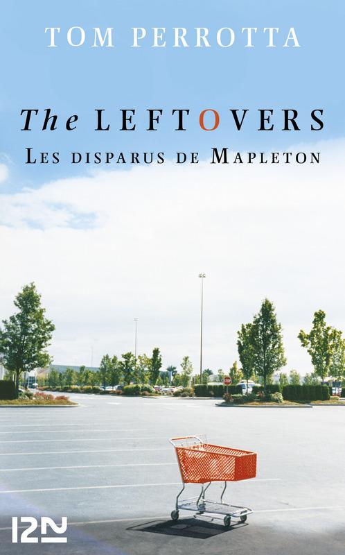 The Leftovers - Les disparus de Mapleton  - Tom PERROTTA