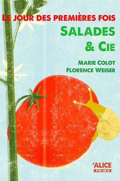 Le jour des premières fois ; salades & Cie
