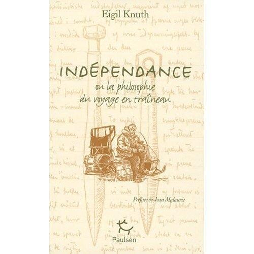 Indépendance ; ou la philosophie du voyage en traîneau