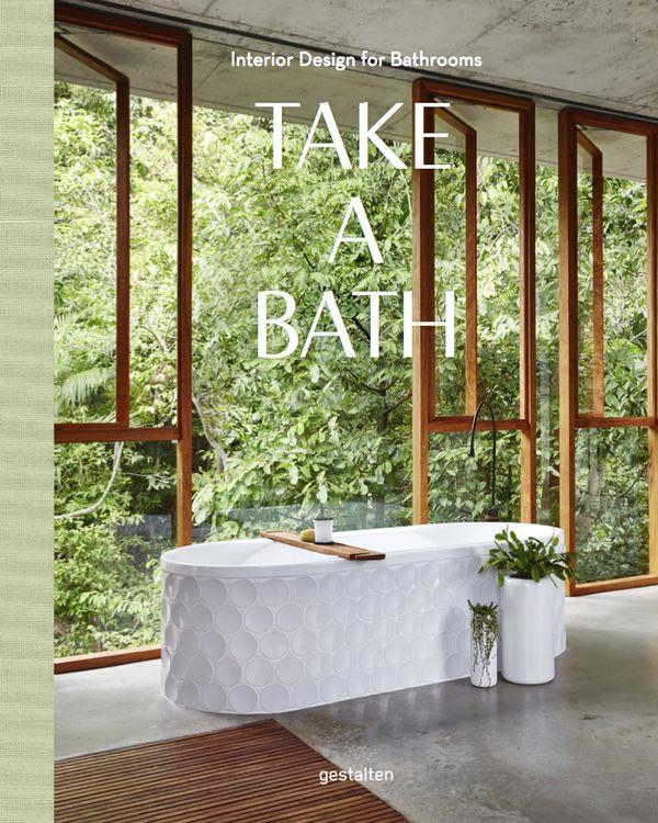 Take a bath ; interior design for bathrooms