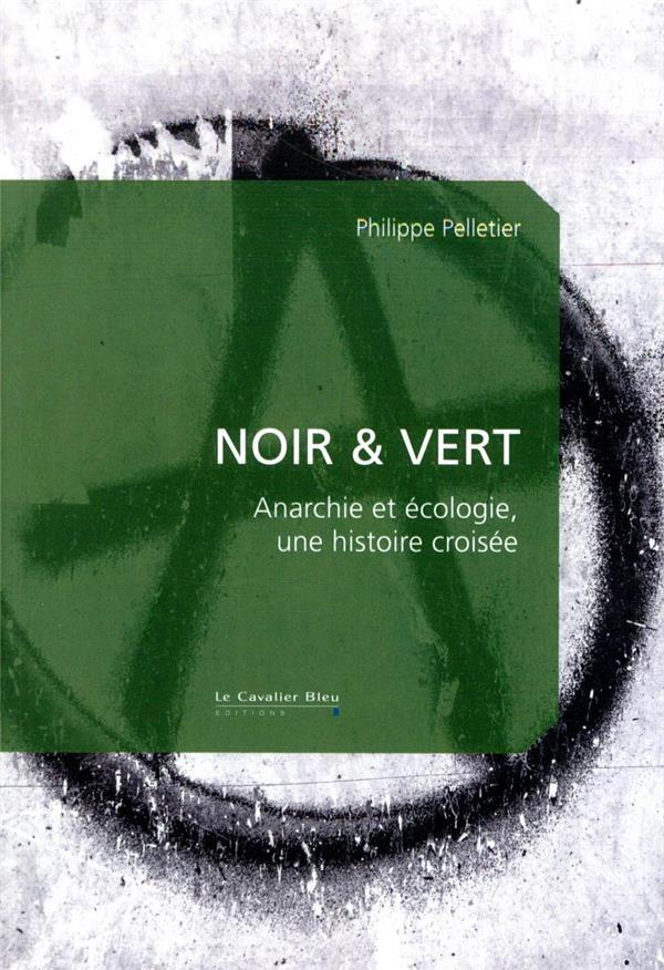 Noir & vert ; anarchie et ecologie, une histoire croisée