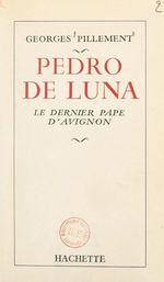 Pedro de Luna  - Georges Pillement