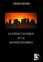 Le Génie Celtique et le Monde Invisible  - Leon Denis