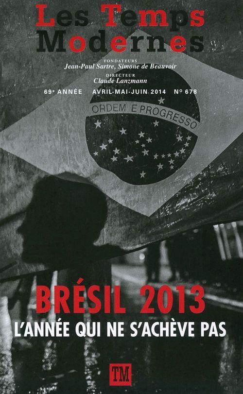 Revue Les temps modernes N.678 ; Brésil 2013, l'année qui ne s'achève pas