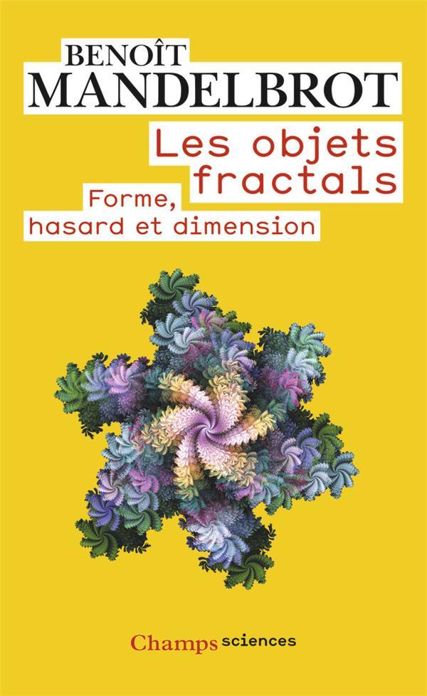 Les objets fractals ; forme, hasard et dimension