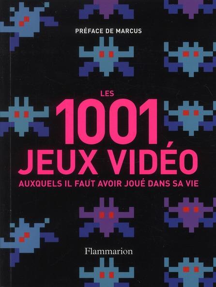 1001 Jeux Video Auxquels Il Faut Avoir Joue Dans Sa Vie
