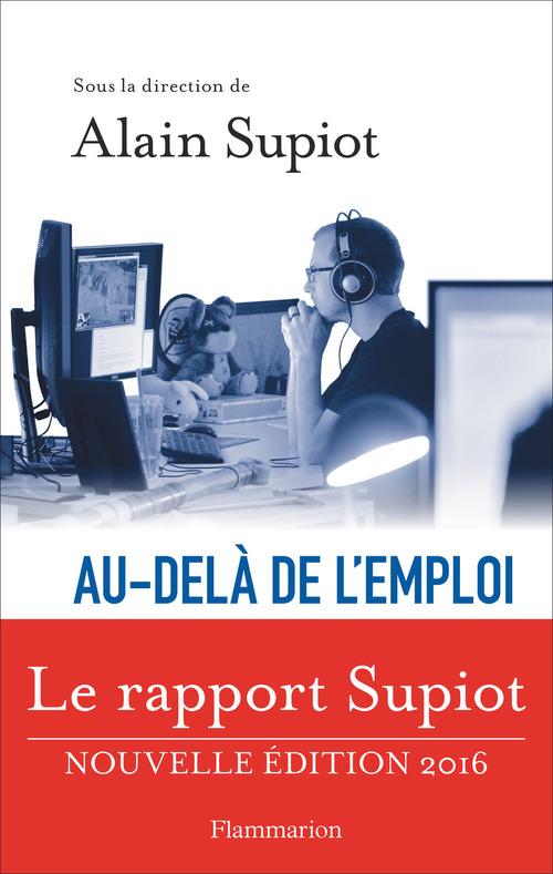 Au-delà de l'emploi ; le rapport Supiot (édition 2016)
