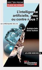 Vente Livre Numérique : L'intelligence artificielle, avec ou contre nous ?  - Rodolphe Gelin - Olivier Guilhem - La Documentation française