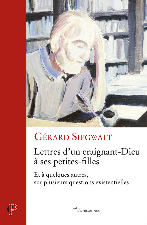 Lettres d'un craignant-Dieu à ses petites filles - Et à quelques autres, sur plusieurs questions exi  - Gerard Siegwalt