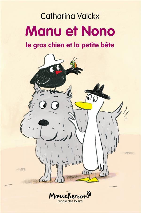 Manu et Nono T.3 ; le gros chien et la petite bête