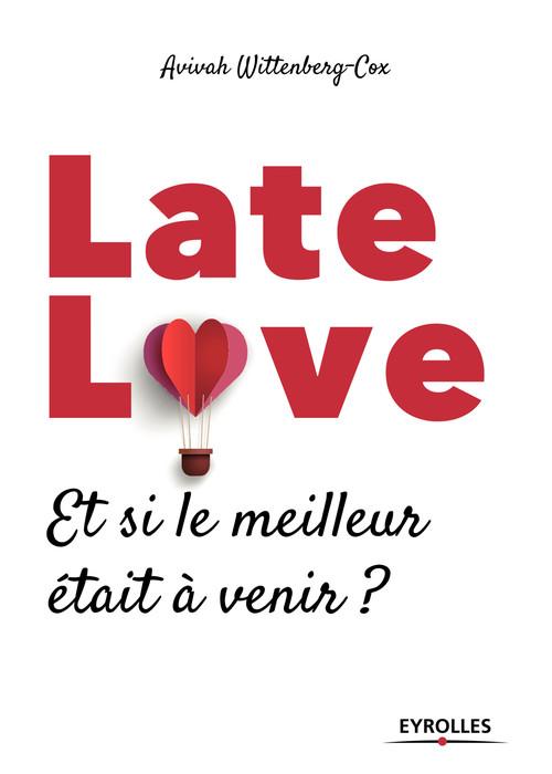 Late love ; et si le meilleur était à venir