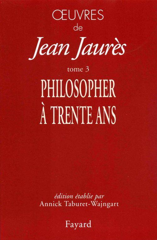 Vente EBooks : Oeuvres tome 3 - philosopher a trente ans  - Jean Jaurès