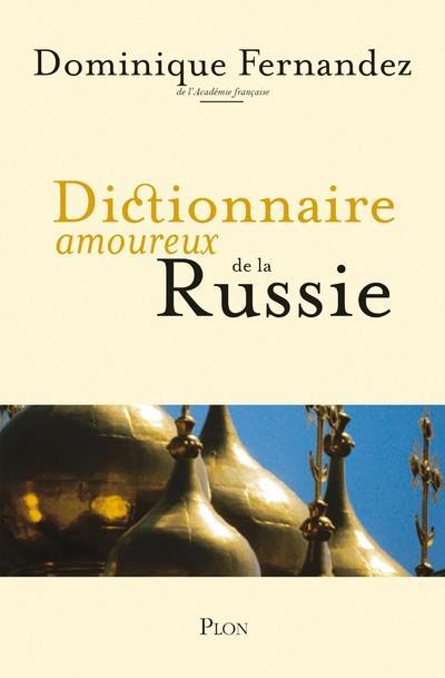 DICTIONNAIRE AMOUREUX  -  DE LA RUSSIE