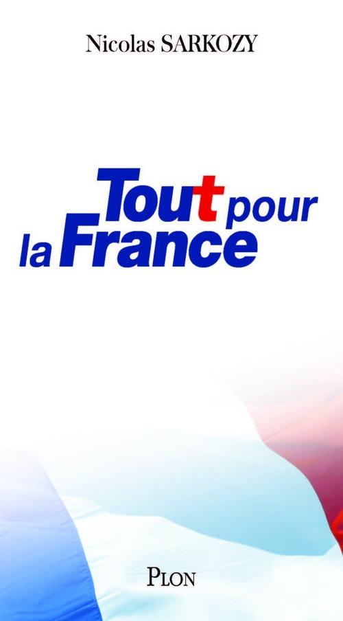 Vente EBooks : Tout pour la France  - Nicolas Sarkozy