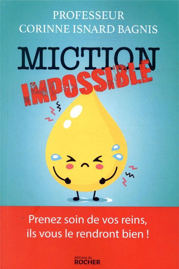 Miction impossible ; prenez soin de vos reins, ils vous le rendront bien !