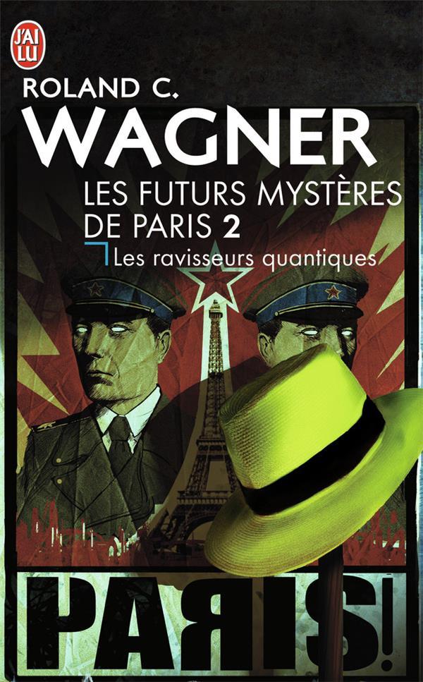 Les futurs mystères de Paris t.2 ; les ravisseurs quantiques