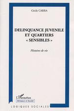 """Vente Livre Numérique : DÉLINQUANCE JUVÉNILE ET QUARTIERS """" SENSIBLES """"  - Cécile Carra"""