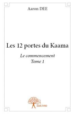 les 12 portes du Kaama t.1 ; le commencement